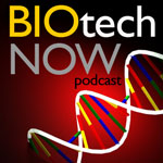 Biotech Now Podcast